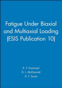 Fatigue Under Biaxial and Multiaxial Loading  ESIS Publication 10  Book
