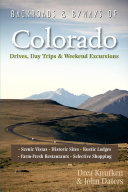 Backroads   Byways of Colorado  Drives  Day Trips   Weekend Excursions  Second Edition   Backroads   Byways