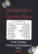 Developments in Quantum Physics