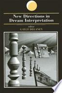New Directions In Dream Interpretation