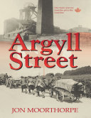 Argyll Street  One Man   s Journey from the Pit to the Front Line