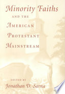 Minority Faiths and the American Protestant Mainstream