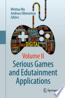 """Serious Games and Edutainment Applications: Volume II"" by Minhua Ma, Andreas Oikonomou"