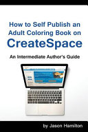 How to Self Publish  An Adult Coloring Book on Createspace
