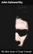 The Skin Game (A Tragi-Comedy) Pdf/ePub eBook