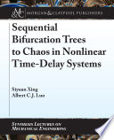 Sequential Bifurcation Trees to Chaos in Nonlinear Time Delay Systems Book