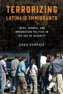 Terrorizing Latina o Immigrants