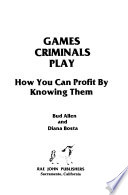 Games criminals play  : how you can profit by knowing them