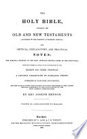 The Holy Bible  Containing the Old and New Testaments  according to the Present Authorized Version  with Critical  Explanatory  and Practical Notes
