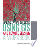 Making Spatial Decisions Using GIS and Remote Sensing  : A Workbook