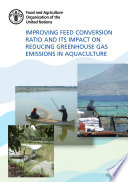 Improving feed conversion ratio and its impact on reducing greenhouse gas emissions in aquaculture