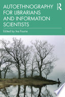 Autoethnography for Librarians and Information Scientists