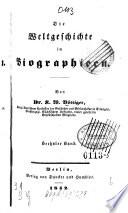 Die Weltgeschichte in Biographieen