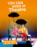 You Can Work in Theatre Book
