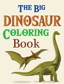The Big Dinosaur Coloring Book Book PDF