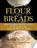 """Flour and Breads and their Fortification in Health and Disease Prevention"" by Victor R. Preedy, Ronald Ross Watson, Vinood B. Patel"