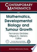 Mathematics  Developmental Biology and Tumour Growth