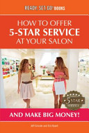 How to Offer 5 Star Service at Your Salon and Make Big Money