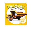 Poke-A-Dot: Construction Vehicles