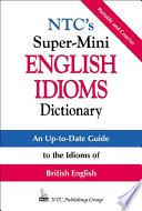 Ntc S Super Mini English Idioms Dictionary
