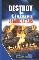 To Destroy the Claims of the Satanic Altars Book PDF