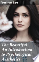 The Beautiful  An Introduction to Psychological Aesthetics Book PDF