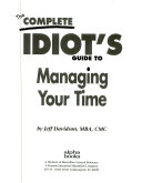 The Complete Idiot s Guide to Managing Your Time