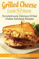 Grilled Cheese Cookbook Book