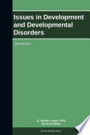 Issues in Development and Developmental Disorders  2013 Edition
