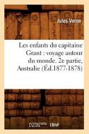 Les Enfants Du Capitaine Grant: Voyage Autour Du Monde. 2e Partie, Australie