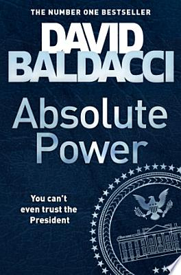 Book cover of 'Absolute Power' by David Baldacci
