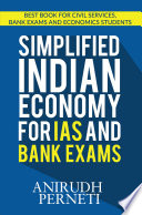 Simplified Indian Economy For Ias And Bank Exams