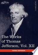 The Works of Thomas Jefferson Book PDF