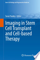Imaging in Stem Cell Transplant and Cell based Therapy