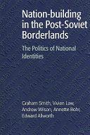 Nation-building in the Post-Soviet Borderlands ebook