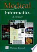 Medical Informatics: A Primer