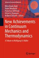 New Achievements in Continuum Mechanics and Thermodynamics