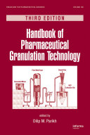 Handbook of Pharmaceutical Granulation Technology, Third Edition