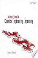 Introduction to Chemical Engineering Computing