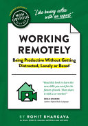 link to Working remotely : being productive without getting distracted, lonely, or bored in the TCC library catalog