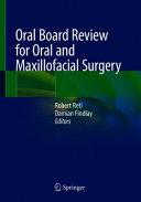 Oral Board Review For Oral And Maxillofacial Surgery Book PDF