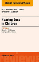Hearing Loss in Children, An Issue of Otolaryngologic Clinics of North America,