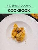 Vegetarian Cooking Cookbook