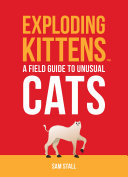 Exploding Kittens  A Field Guide to Unusual Cats