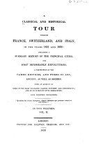 A Classical and Historical Tour Through France  Switzerland  and Italy  in the Years 1821 and 1822
