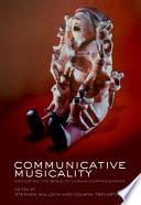 Communicative Musicality  : Exploring the Basis of Human Companionship