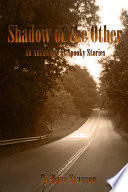 Shadow of the Other  An Anthology of Spooky Stories