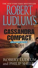 Robert Ludlum s The Cassandra Compact Book