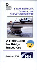 Stream Instability  Bridge Scour  and Countermeasures  A Field Guide for Bridge Inspectors