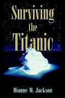 Surviving the Titanic